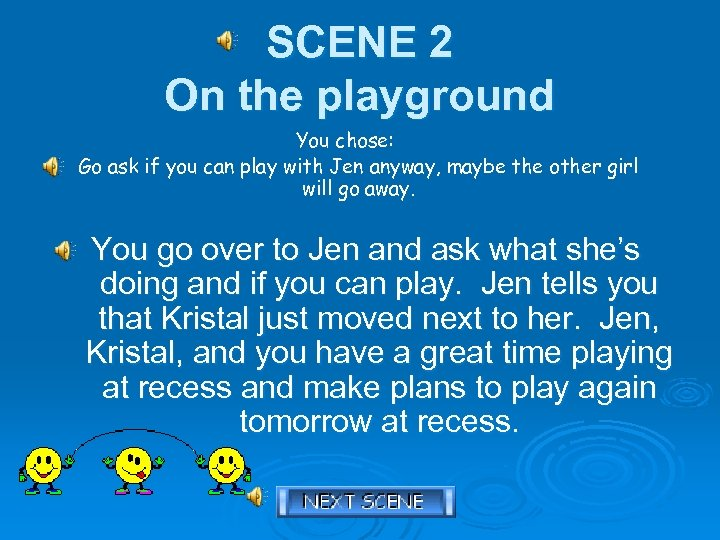 SCENE 2 On the playground You chose: Go ask if you can play with