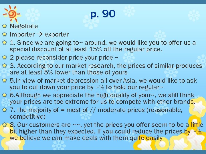 p. 90 Negotiate Importer exporter 1. Since we are going to~ around, we would