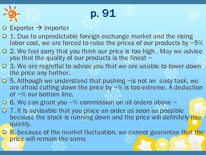 p. 91 Exporter Importer 1. Due to unpredictable foreign exchange market and the rising