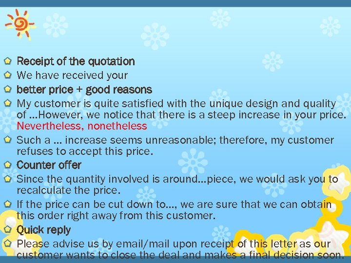 Receipt of the quotation We have received your better price + good reasons My