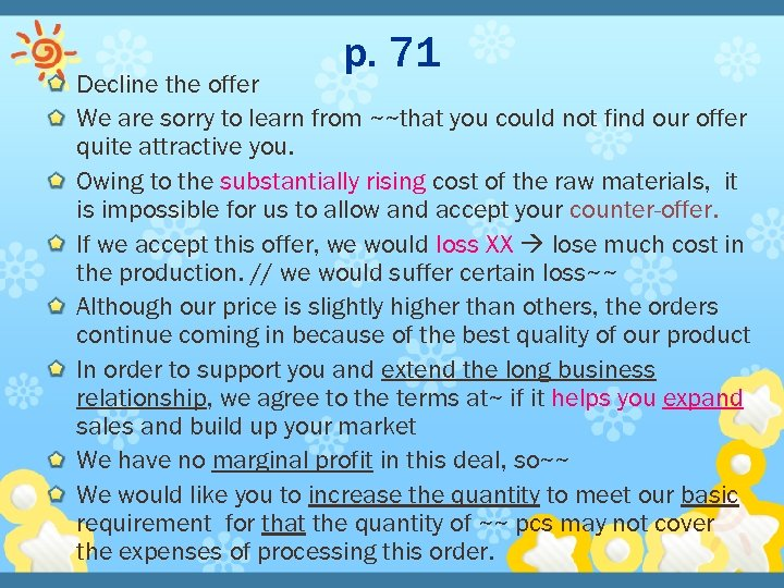p. 71 Decline the offer We are sorry to learn from ~~that you could