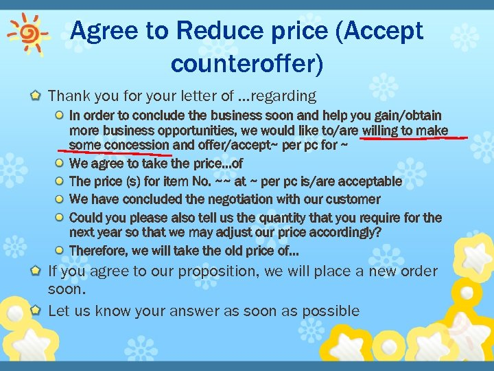Agree to Reduce price (Accept counteroffer) Thank you for your letter of …regarding In
