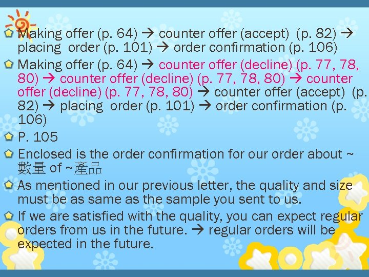 Making offer (p. 64) counter offer (accept) (p. 82) placing order (p. 101) order