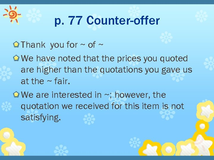 p. 77 Counter-offer Thank you for ~ of ~ We have noted that the