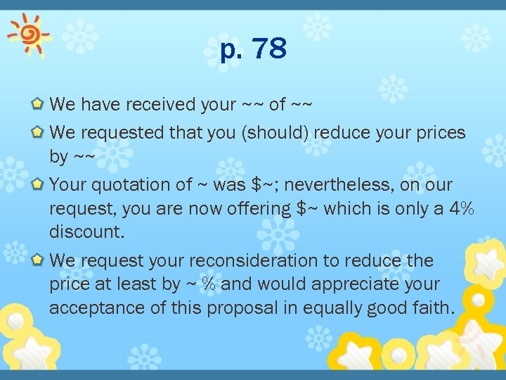 p. 78 We have received your ~~ of ~~ We requested that you (should)