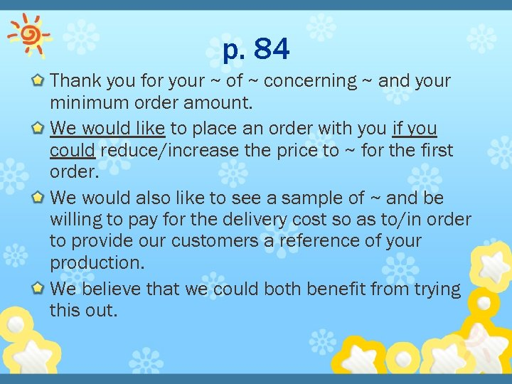 p. 84 Thank you for your ~ of ~ concerning ~ and your minimum