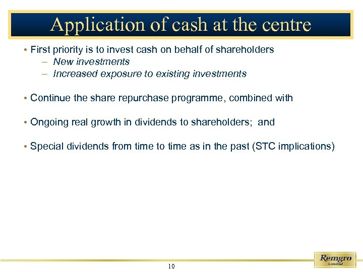 Application of cash at the centre • First priority is to invest cash on