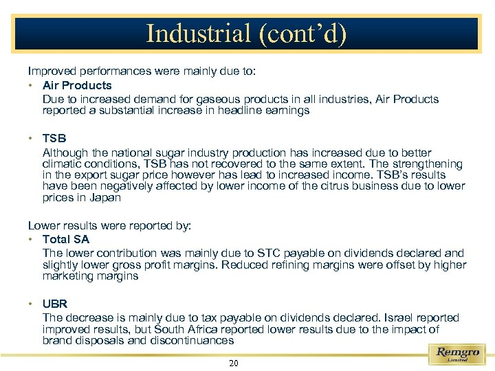 Industrial (cont'd) Improved performances were mainly due to: • Air Products Due to increased