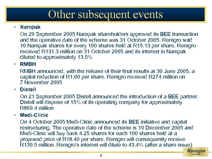 Other subsequent events • Nampak On 29 September 2005 Nampak shareholders approved its BEE