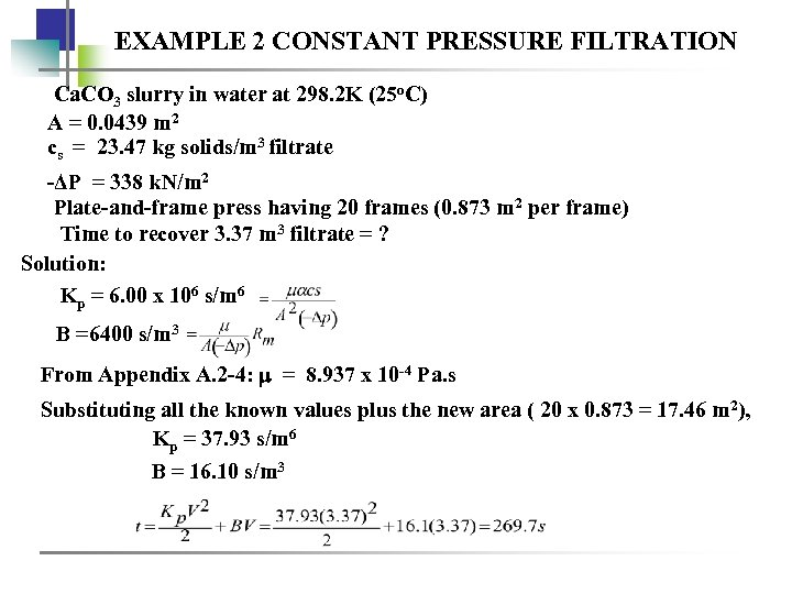 EXAMPLE 2 CONSTANT PRESSURE FILTRATION Ca. CO 3 slurry in water at 298. 2