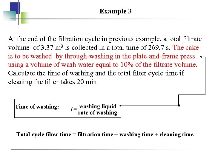 Example 3 At the end of the filtration cycle in previous example, a total