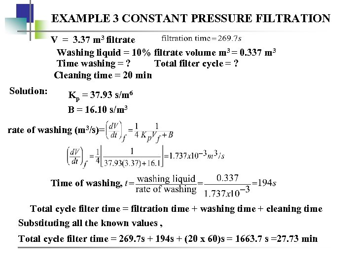 EXAMPLE 3 CONSTANT PRESSURE FILTRATION V = 3. 37 m 3 filtrate Washing liquid