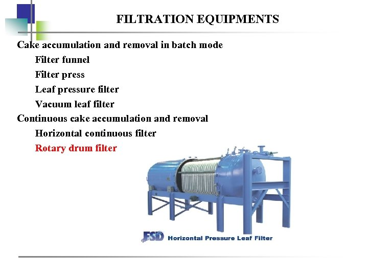 FILTRATION EQUIPMENTS Cake accumulation and removal in batch mode Filter funnel Filter press Leaf