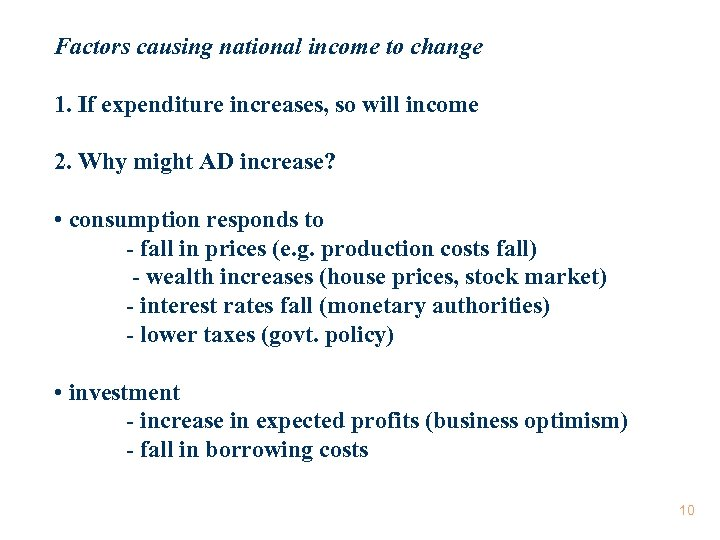 Factors causing national income to change 1. If expenditure increases, so will income 2.