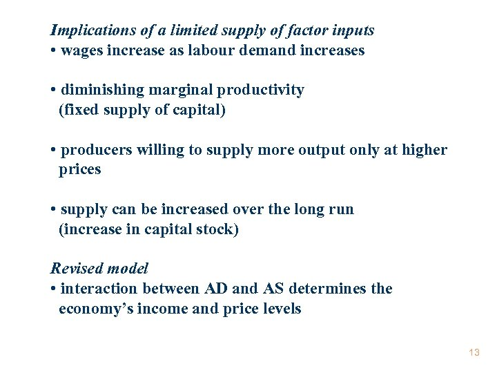Implications of a limited supply of factor inputs • wages increase as labour demand