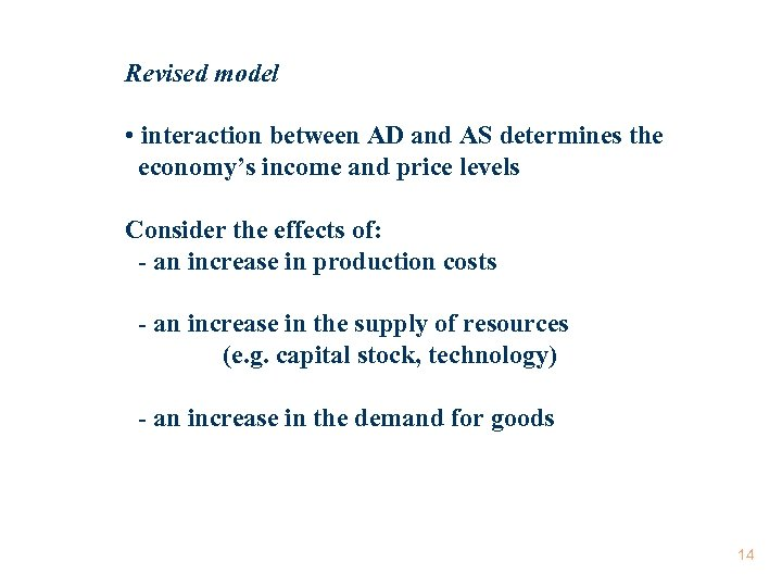 Revised model • interaction between AD and AS determines the economy's income and price