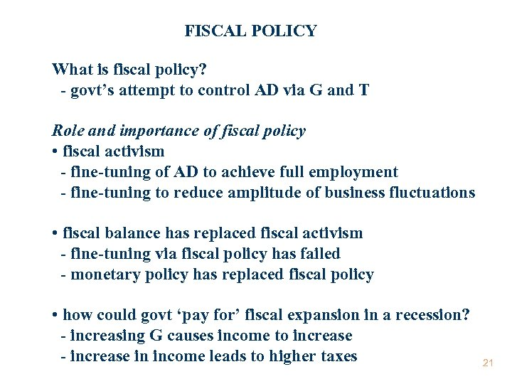 FISCAL POLICY What is fiscal policy? - govt's attempt to control AD via G