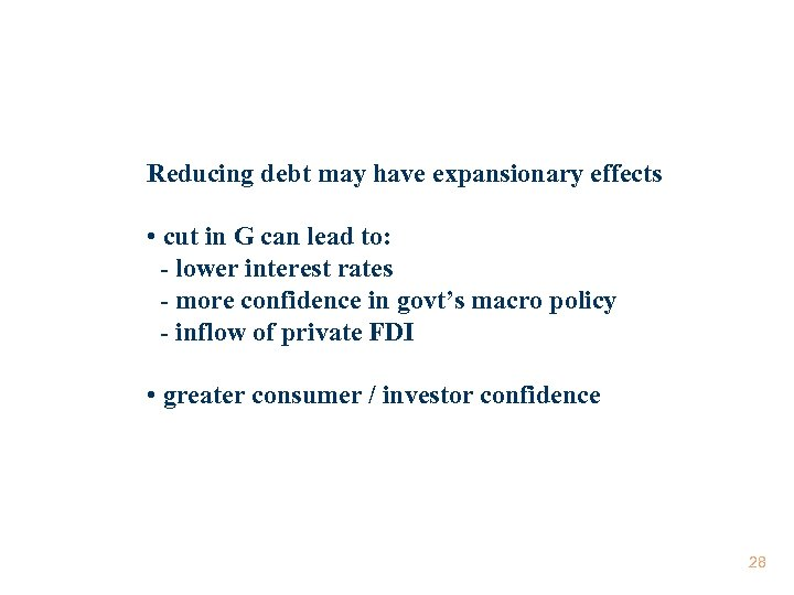 Reducing debt may have expansionary effects • cut in G can lead to: -