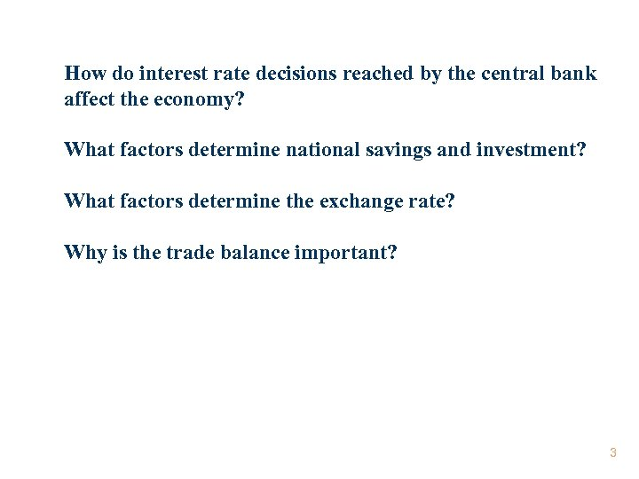 How do interest rate decisions reached by the central bank affect the economy? What