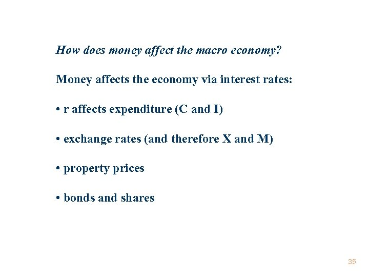 How does money affect the macro economy? Money affects the economy via interest rates: