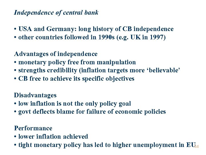 Independence of central bank • USA and Germany: long history of CB independence •