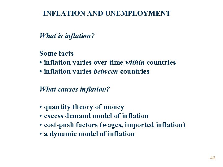 INFLATION AND UNEMPLOYMENT What is inflation? Some facts • inflation varies over time within