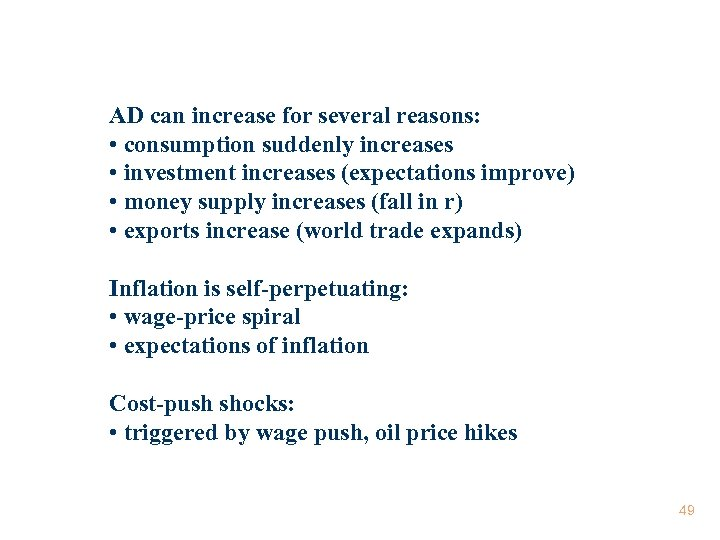 AD can increase for several reasons: • consumption suddenly increases • investment increases (expectations