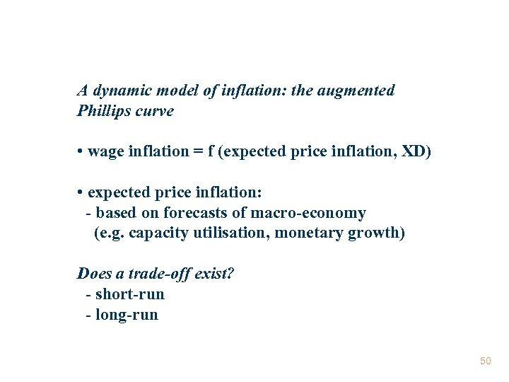 A dynamic model of inflation: the augmented Phillips curve • wage inflation = f
