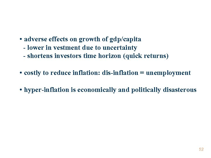 • adverse effects on growth of gdp/capita - lower in vestment due to
