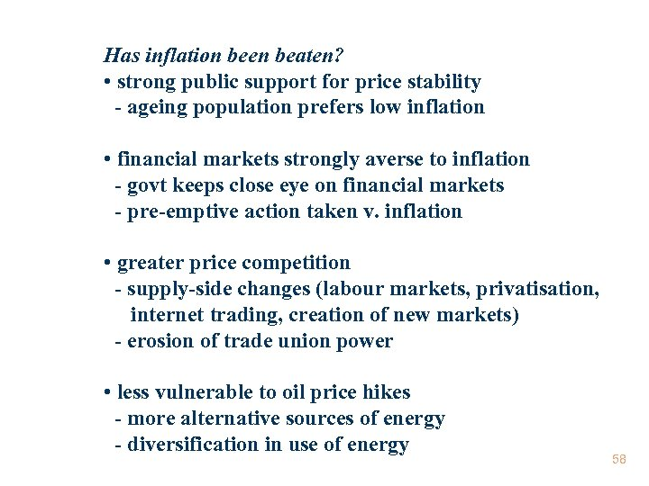 Has inflation been beaten? • strong public support for price stability - ageing population