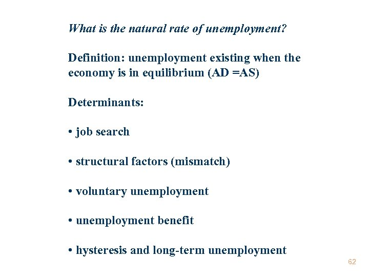 What is the natural rate of unemployment? Definition: unemployment existing when the economy is
