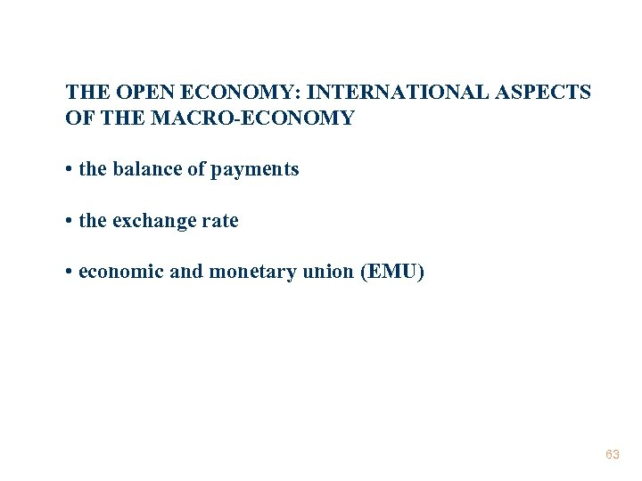 THE OPEN ECONOMY: INTERNATIONAL ASPECTS OF THE MACRO-ECONOMY • the balance of payments •