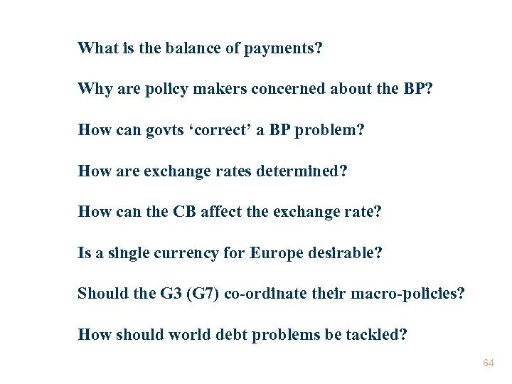 What is the balance of payments? Why are policy makers concerned about the BP?