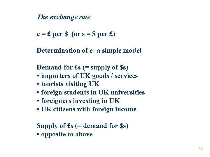 The exchange rate e = £ per $ (or s = $ per £)