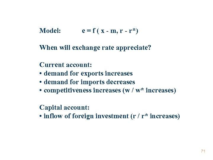 Model: e = f ( x - m, r - r*) When will exchange