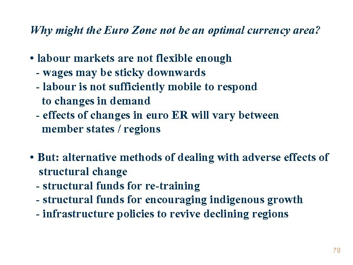 Why might the Euro Zone not be an optimal currency area? • labour markets
