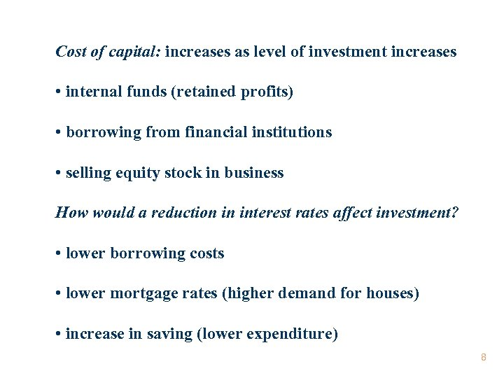 Cost of capital: increases as level of investment increases • internal funds (retained profits)