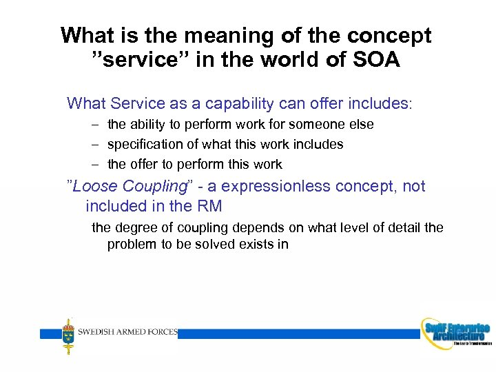 """What is the meaning of the concept """"service"""" in the world of SOA What"""