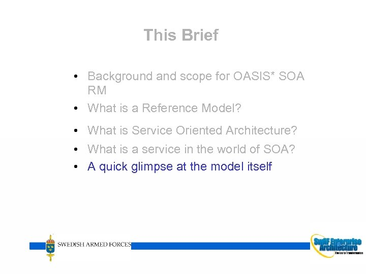 This Brief • Background and scope for OASIS* SOA RM • What is a