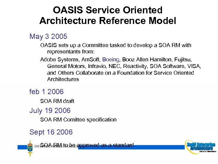 OASIS Service Oriented Architecture Reference Model May 3 2005 OASIS sets up a Committee