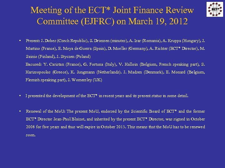 Meeting of the ECT* Joint Finance Review Committee (EJFRC) on March 19, 2012 •