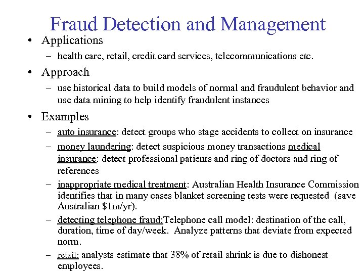 Fraud Detection and Management • Applications – health care, retail, credit card services, telecommunications