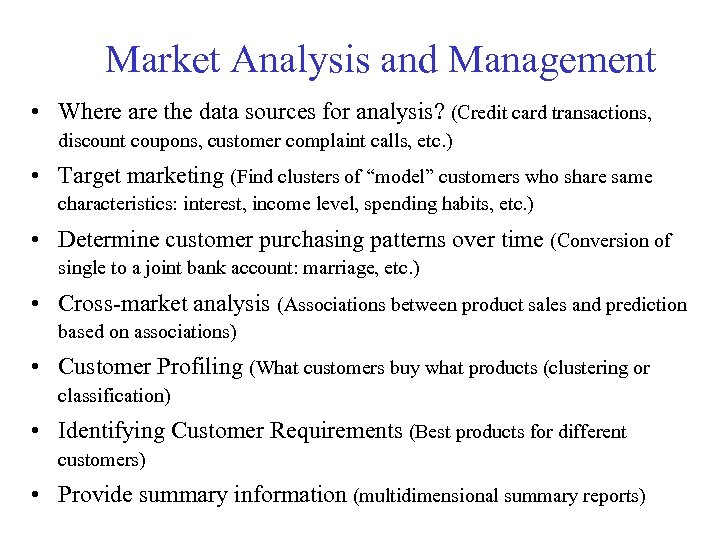 Market Analysis and Management • Where are the data sources for analysis? (Credit card