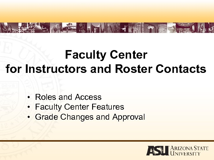 Faculty Center for Instructors and Roster Contacts • Roles and Access • Faculty Center