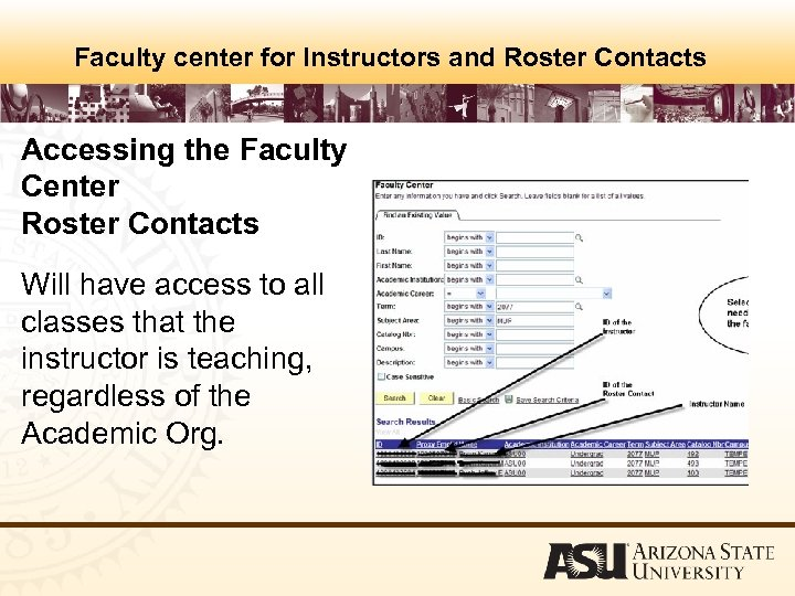 Faculty center for Instructors and Roster Contacts Accessing the Faculty Center Roster Contacts Will