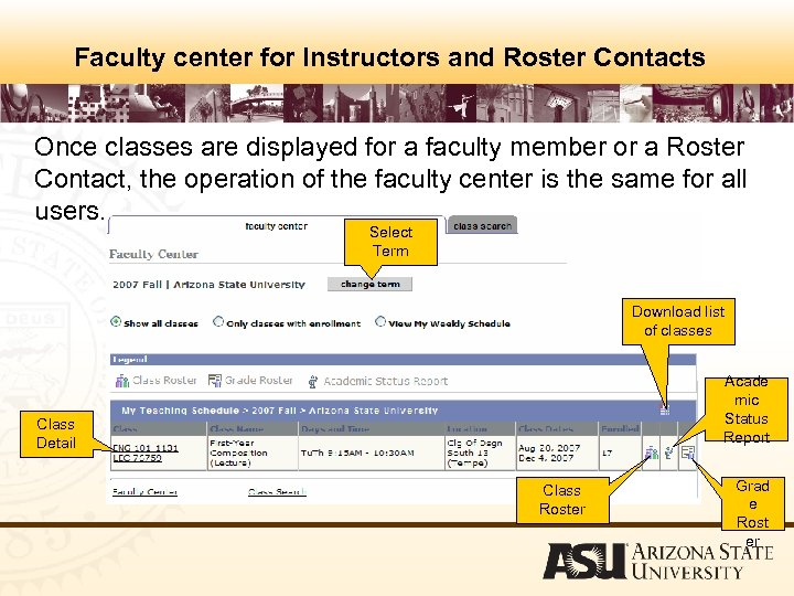 Faculty center for Instructors and Roster Contacts Once classes are displayed for a faculty