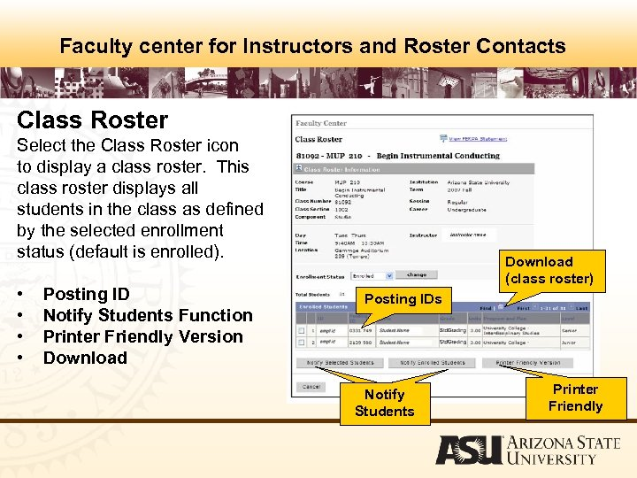 Faculty center for Instructors and Roster Contacts Class Roster Select the Class Roster icon