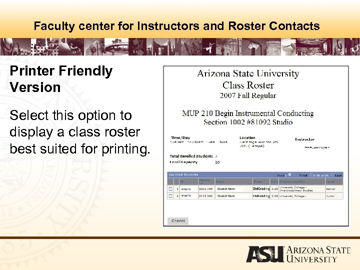 Faculty center for Instructors and Roster Contacts Printer Friendly Version Select this option to