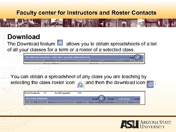 Faculty center for Instructors and Roster Contacts Download The Download feature allows you to