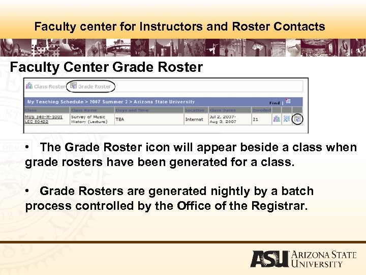 Faculty center for Instructors and Roster Contacts Faculty Center Grade Roster • The Grade